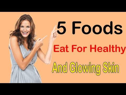 Foods For Healthy Skin | 5 Foods To Eat For Healthy And Glowing Skin