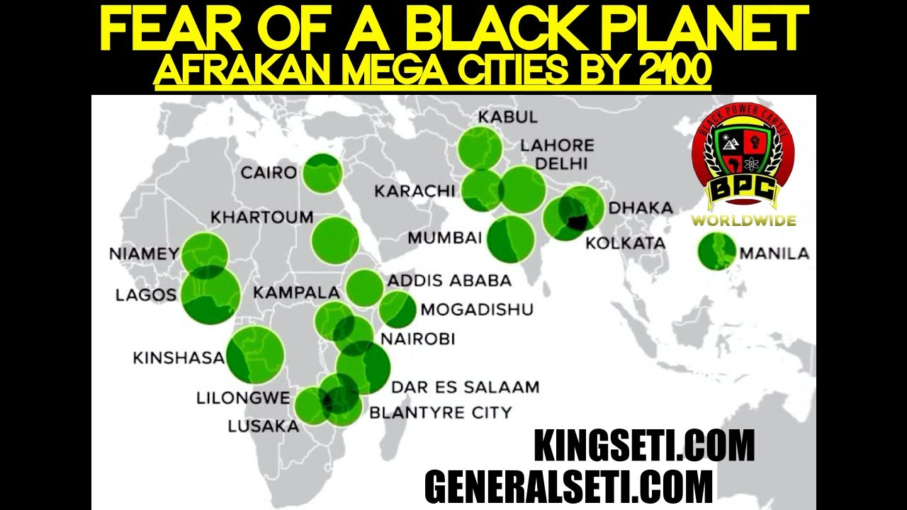 FEAR OF A BLACK PLANET: AFRAKAN MEGA CITIES BY 2100