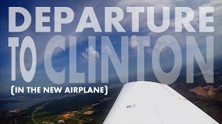 Episode 55 - Departure to Clinton & New Airplane (Part 1)