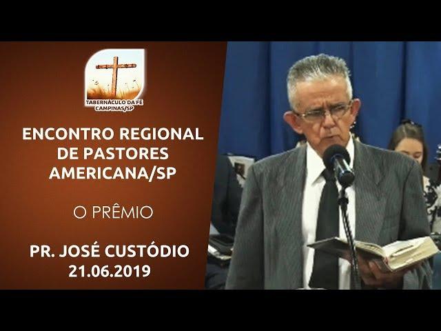 21.06.2019 | Encontro Regional | O Prêmio - Pr. José Custódio | Americana/SP