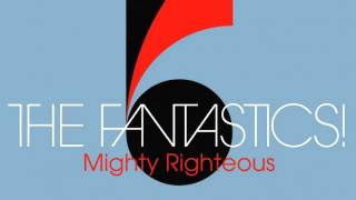 09 The Fantastics ! - Mighty Righteous [Freestyle Records]