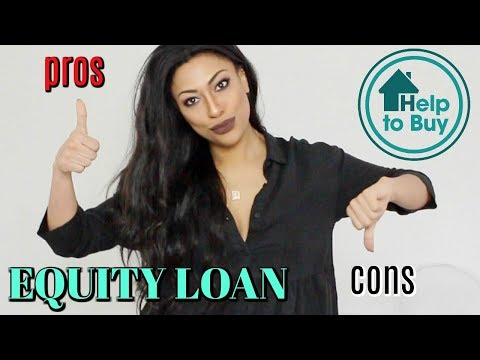 PROS AND CONS OF THE EQUITY LOAN HELP TO BUY LOAN GOVERNMENT SCHEME   IS HELP TO BUY A SCAM?