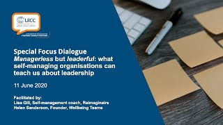 UICC Special Focus Dialogue – Leadership and self managing organisation