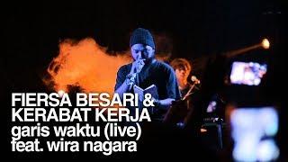Video FIERSA BESARI x KERABAT KERJA - Garis Waktu feat. Wira Nagara (live at IFI Bandung) download MP3, 3GP, MP4, WEBM, AVI, FLV April 2018