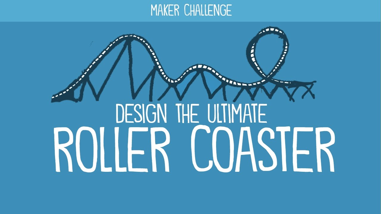 Maker challenge design the ultimate roller coaster youtube maker challenge design the ultimate roller coaster malvernweather Gallery