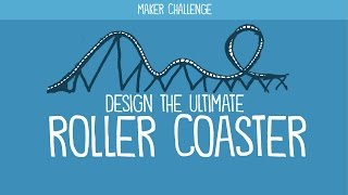Maker Challenge: Design the Ultimate Roller Coaster