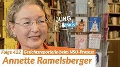 Gerichtsreporterin Annette Ramelsberger über den NSU-Prozess - Jung & Naiv: Folge 422