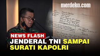 Jenderal TNI Kirim Surat Ke Kapolri Enggak Terima Babinsa Dipanggil Polisi