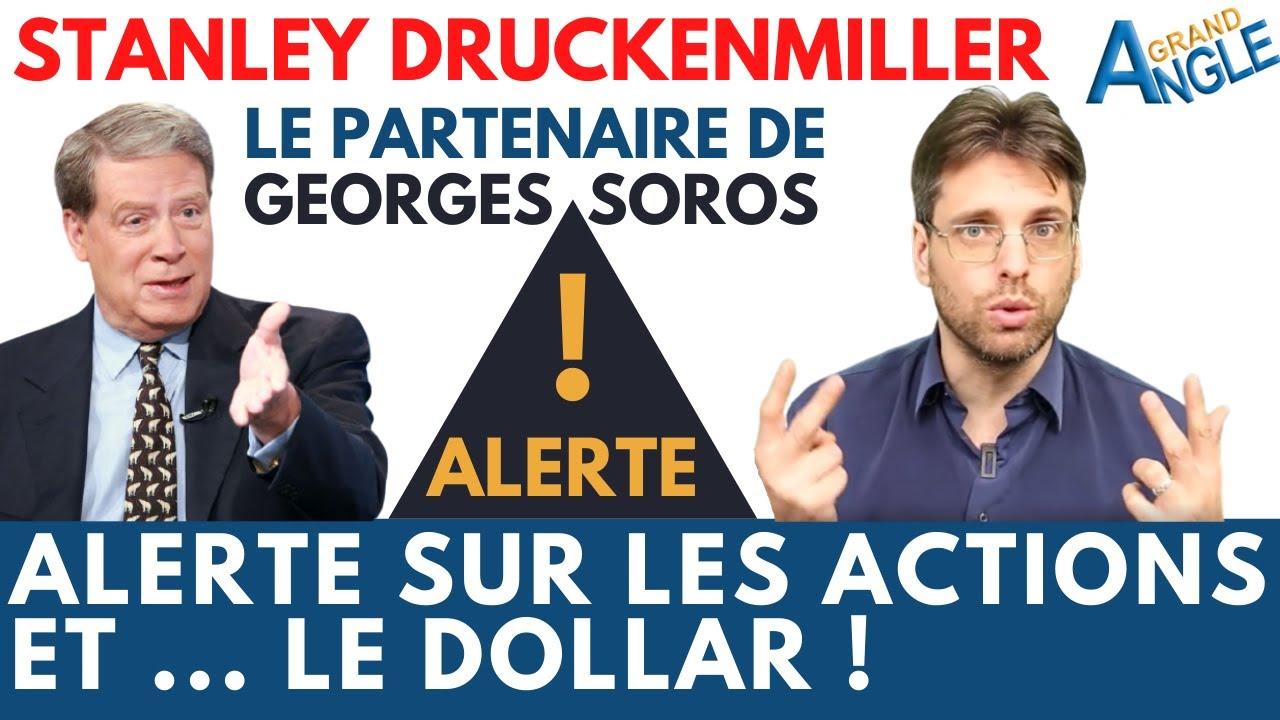 Stanley Druckenmiller : Alerte sur les marchés actions et ... le dollar !