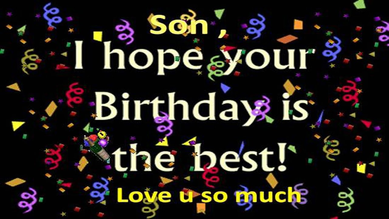 HAPPY BIRTHDAY TO A GREAT SON 1080p YouTube – Happy Birthday Greetings for Son