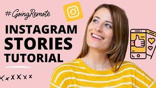 Beginner Instagram Stories Tutorial (#GoingRemote)