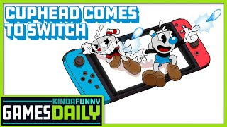Cuphead Comes to Switch - Kinda Funny Games Daily 03.20.19
