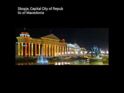 Skopje, the Capital City of Republic of Macedonia