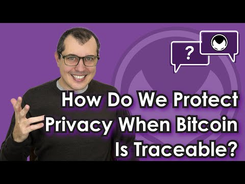 Bitcoin Q&A: How do we protect privacy when bitcoin is traceable?