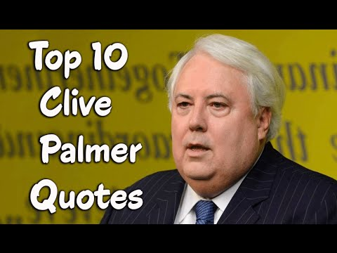 Top 10 Clive Palmer Quotes - The Australian businessman, politician & owner of Mineralogy