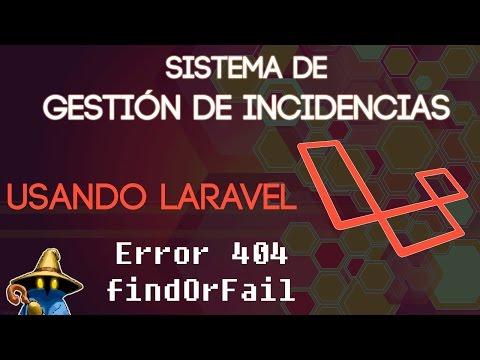 Laravel Capítulo 25: Sistema de gestión de incidencias - Error 404 y findOrFail