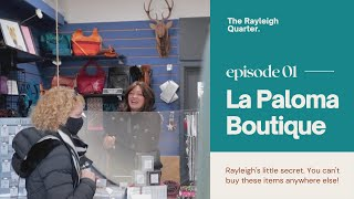 The Rayleigh Quarter -  Meet Nicole of La Paloma Boutique