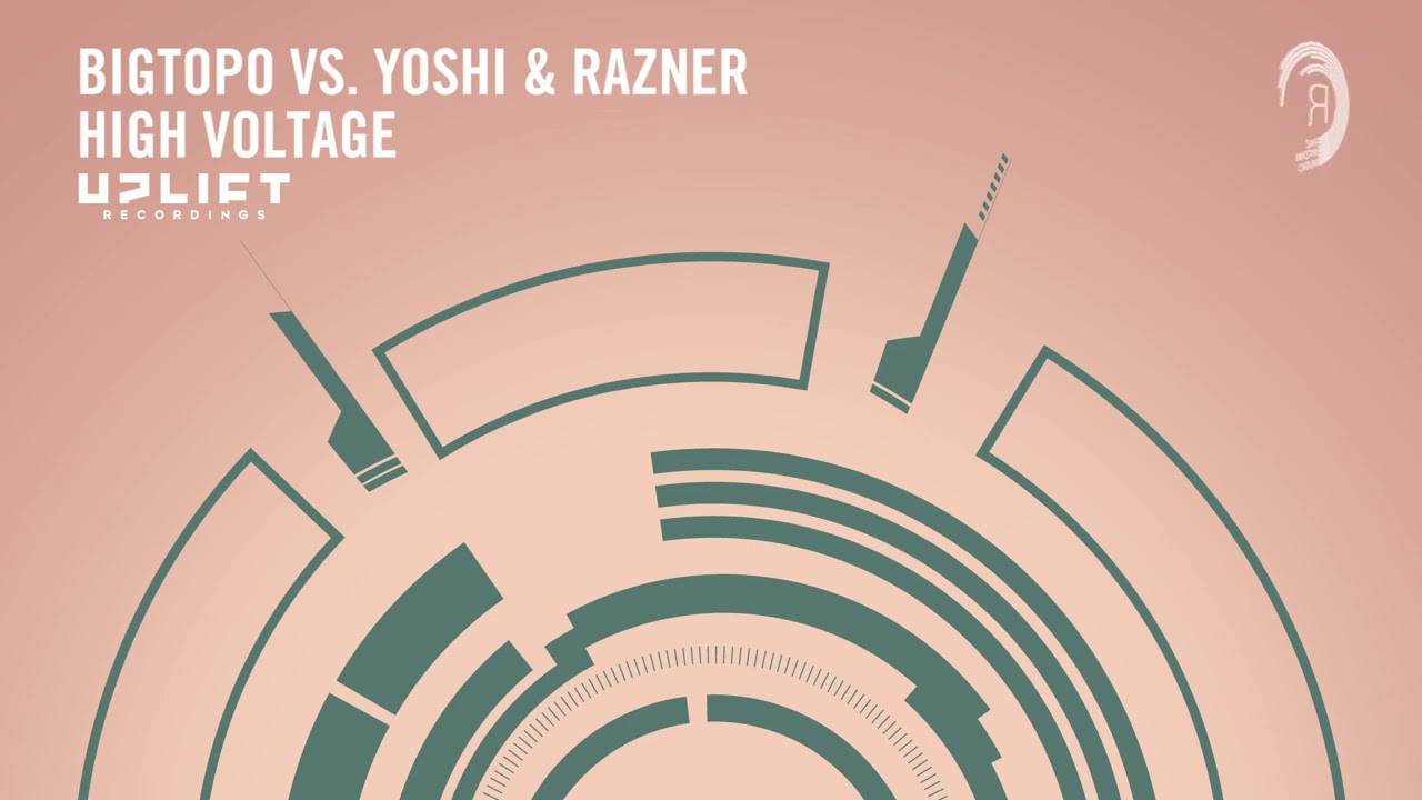 Download Bigtopo vs Yoshi & Razner - High Voltage (Uplift Recordings) Extended