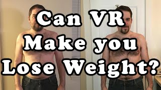 Is weight loss from Virtual Reality a reality?