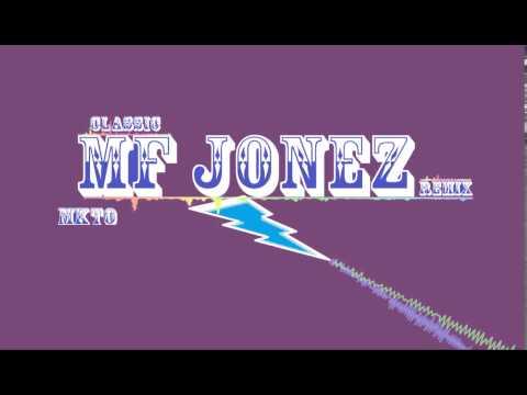 MKTO - Classic (MF Jonez Remix)