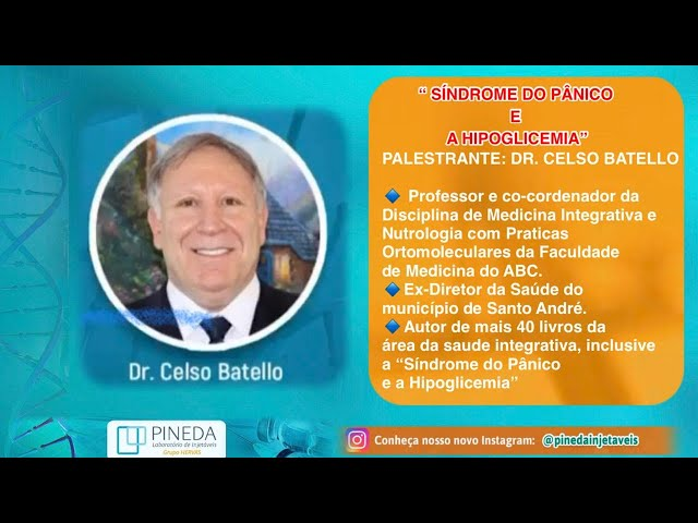 "Dr. Celso Batello- ""Sindrome do pânico e Hipoglicemia"""