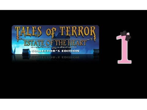 Tales Of Terror 3: Estate Of The Heart (CE) - Ep1 - w/Wardfire
