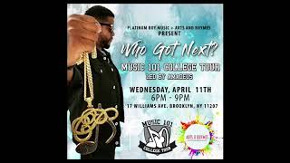 Arts and Rhymes x Platinum Boy Music Present Who Got Next? Music 101 Tour Hosted by Amadeus