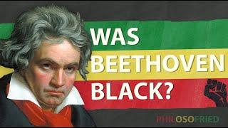 Was Beethoven Black?