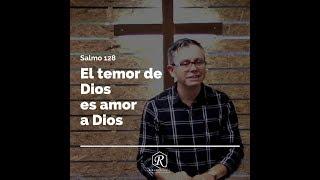 El temor de Dios, es amor a Dios