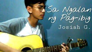 Sa Ngalan ng Pag-ibig - December Avenue | cover by Josiah G.