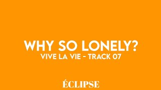 ÉCLIPSE (일식) - Why so lonely? …