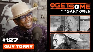 Guy Torry | #GetSome Ep. 127 with Gary Owen