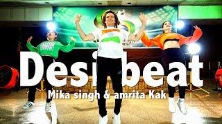 Desi Beat - Mika singh & amrita Kak - Dance l Chakaboom Fitness l choreography not zumba