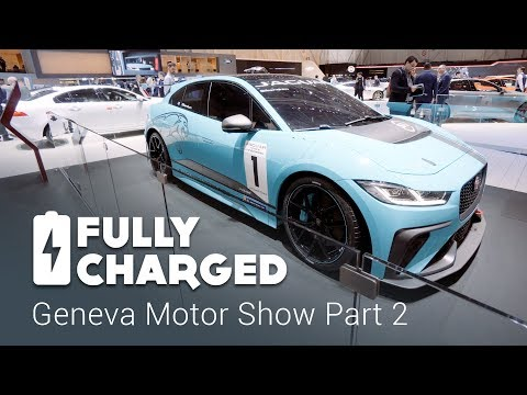 Geneva Motor Show 2018 Part 2 | Fully Charged