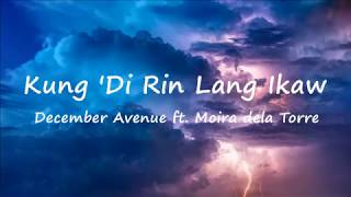 Kung Di Rin Lang Ikaw - December Avenue ft  Moira Dela Torre (Lyric)