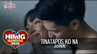 Gambar cover Tinatapos Ko Na - Jona | Himig Handog 2018 (Official Music Video)