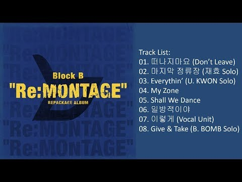 [Full Album] Block B – Re:MONTAGE (Album)