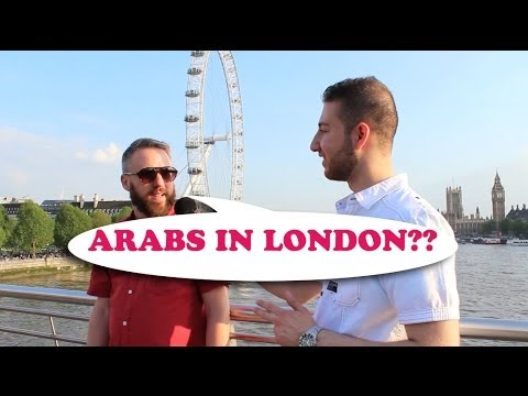 What do you know about arabs? London (Aziz Elali)