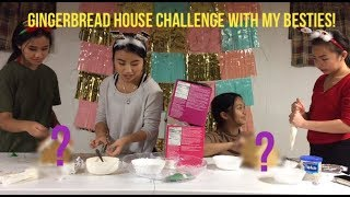 GINGERBREAD HOUSE CHALLENGE WITH MY BESTIES!!