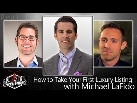 How to Take Your First Luxury Listing with Michael LaFido