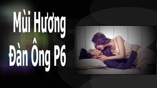 Chuyện CS   Mùi Hương Đàn Ông p6,7,8