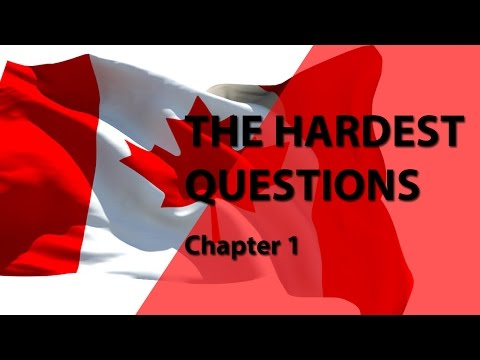 THE HARDEST QUESTIONS for Chapter1 | CANADIAN CITIZENSHIP TEST 2017