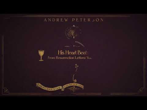 Andrew Peterson   His Heart Beats (Audio Video)