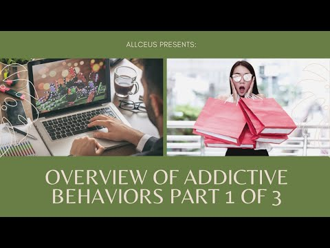 Part 1 of Overview of Behavioral Addictions