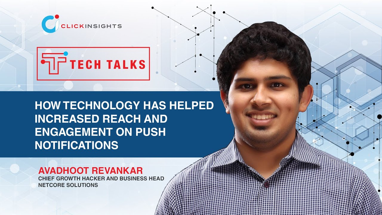 [Tech Talks] How Technology has helped increased reach and engagement on Push Notifications