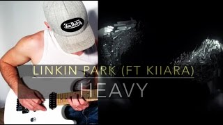 HEAVY - LINKIN PARK FT KIIARA - Electric guitar cover