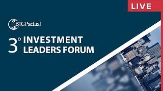 3° Investment Leaders Forum - BTG Pactual