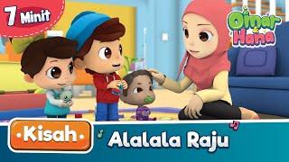 Download Lagu Kisah Omar & Hana | Alalala Raju mp3