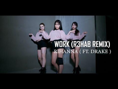 RIHANNA (FT. DRAKE) -  WORK (R3HAB REMIX)...