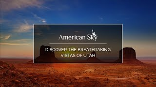 Discover the breathtaking vistas of Utah with American Sky